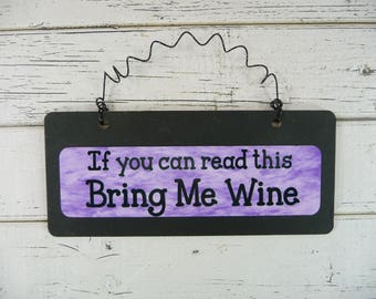 FUNNY SIGN If You Can Read This Bring Me WINE Wooden Metal Chalkboard Black Purple Humorous Cute