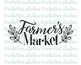 Farmhouse SVG, Wood sign SVG, Farmer's Market, rustic style cut file for cricut or silhouette, commercial use, svg, dxf, eps, png, jpg