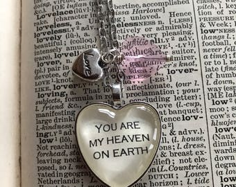 You are my heaven on earth  inspired necklace