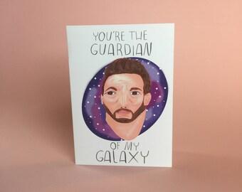 You're the guardian of my Galaxy, Chris Pratt, A6 love greetings card