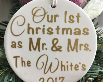 Our first Christmas as Mr. and Mrs. ornament- personalized with last name and year
