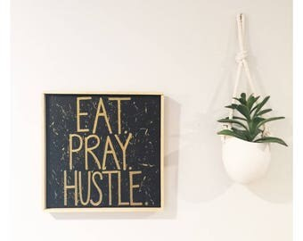 Eat Pray Hustle - Hand painted Canvas - bedroom painting decor home house dwell wall hanging decoration black gold paint art work