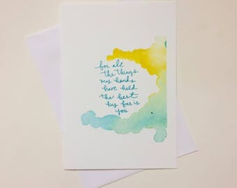 Greeting Card - For all the things my hands have held the best by far is you  - Card, blank inside card