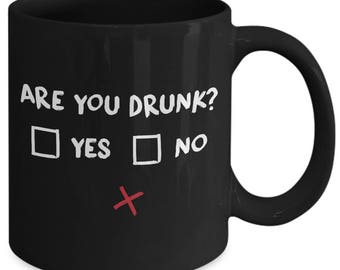 Are You Drunk Alcoholic Survey Coffee Mug