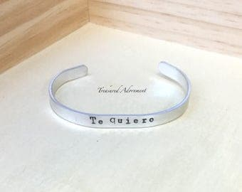 READY TO SHIP,  Te Quiero, Hand Stamped Cuff Bracelet, Gift for Wife, unisex bracelet, holiday gift, I love you, fiancé, family