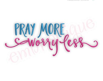 Pray More Worry Less - Inspirational   -Instant Download Machine Embroidery Design