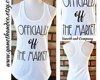 Officially Off The Market Tank top,Bride to be Tank top,Bachelorette Tank top,Custom Bride Tank top,Officially off the Market bachelorette