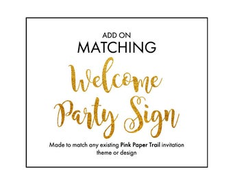 Welcome Party Sign Add-On Made To Match Any Party Invitation Theme Printable Digital File