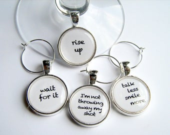 Hamilton Musical Inspired Quotes...Talk Less Smile More..Rise Up...Wait For It..I'm Not Throwing Away My Shot..Wine Charms