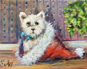 Westie Dog Painting Waiting for Christmas original painting 5 x 7""