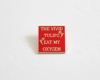 "Vivid Tulips Eat my Oxygen Red Rose Gold Sylvia Plath - 1"" hard enamel, book lover, literary poetry gifts flowers"