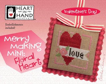 FREE gift w/pre-order HEART in HAND Floral Heart Merry Making Mini w/embellishments counted cross stitch patterns Valentine's Day