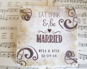 Eat, Drink & be Married Wedding Coasters, Personalized Wedding Coasters, Gift for Couples,Stone Coasters,Antiqued Edges in Gold and Espresso