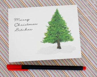 Handmade Watercolor print Greeting Card - Merry Christmas Bitches- Pine Tree in the Snow - blank inside- Christmas Card