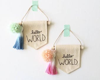HELLO WORLD - Embroidered Mini Banner - 4 x 5 inches wall banner, wall flag