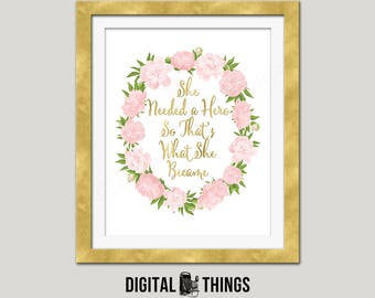 Gold Foil Printable She Needed A Hero So That's What She Became Inspirational Quote Motivational Typography Digital Instant Download DT1989