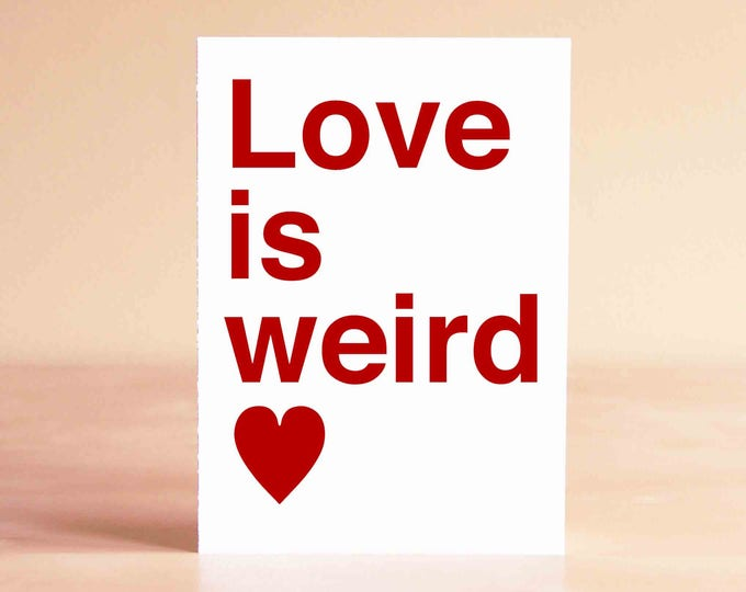 Funny Wedding Card - Funny Valentine Card - Funny Anniversary Card - Love is weird