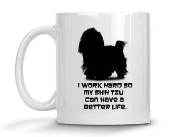 Shih Tzu Custom Coffee Cup, Your Dogs Name, Shih Tzu Mom Shih Tzu Dad Dog Gifts, Work Hard Shih Tzu, New Puppy Dog Gift, Cute Dog Lover Gift