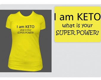 T-Shirt- I am Keto what is your superpower