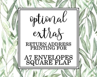 Optional Extras: A7 Invitation Envelope Return Address Printing SQUARE FLAP Upgrade