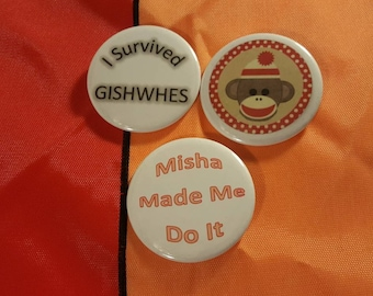 Set of Three GISHWHES Survival Buttons