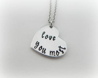 love you most - Hand Stamped Heart Shape Necklace - Anniversary Gift - Valentine's Day Jewelry - Girlfriend - Gift for Her