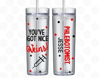 phlebotomist - phlebotomist - You've got nice veins! 16oz skinny tumblers, phlebotomist cup