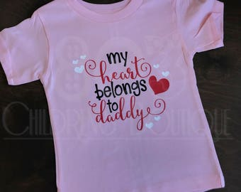 My Heart Belongs to Daddy Valentine's Day Love Shirt