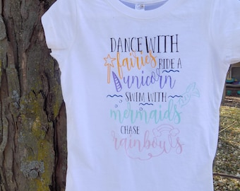Dance with Fairies, Ride a Unicorn, Swim with Mermaids, Chase Rainbows