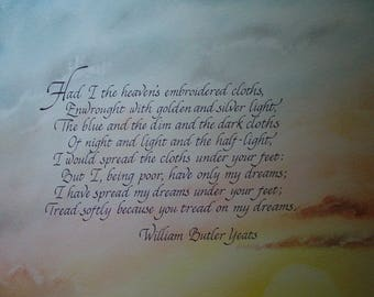 Cloths of Heaven - Calligraphy Poem - W.B. Yeats - Illustrated Poem - Custom Calligraphy - Wall Art