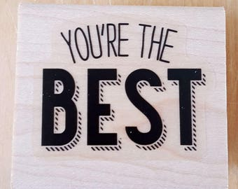 You're The Best Rubber Stamp retired from Stampin Up