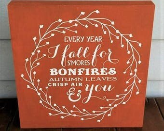 Every year I fall for S'mores, bonfires, autumn leaves, crisp air and you, Fall decor, Autumn decor, wood sign, box sign, Home Decor