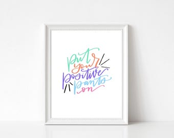 Put Your Positive Pants On printable wall art - Instant Download