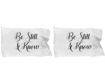Bible Verse Be Still and Know Gift Pillow Case(s) SET OF TWO Psalm 46:10 Quote Religious Jesus Couple Love Set
