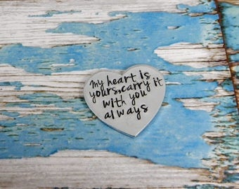 Personalised heart shaped love token. My heart is yours, carry it with you always.