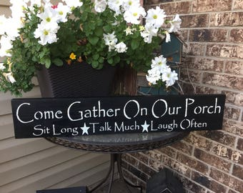 Come gather on our porch, sign