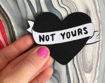 Not yours Black & white vowen patch - Lovestruck Prints - feminist patch - Black and white patch