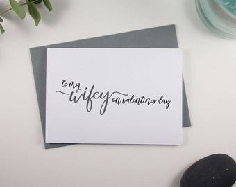 To my Wifey on Valentines Day Card // Grey and Black // Script Design