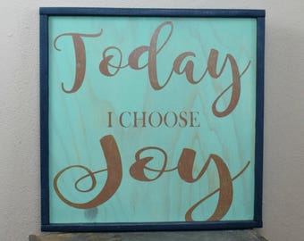 Today I choose Joy sign