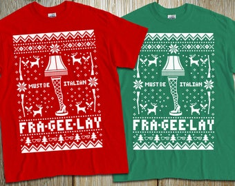 """New! 2-Shirt Set """"Fra-Gee-Lay Must Be Italian"""" Unisex T-Shirts for Christmas and Thanksgiving Parties, Christmas Story, Ralphie Fans, Family"""