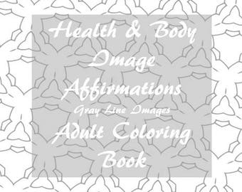 Affirmations Adult Coloring Book Series – Health and Body Image (Gray Line Design)