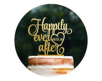Custom Happily Ever After with Wedding Date Cake Topper, Engagement Cake Topper, Wedding Cake Decor, Scripted Wedding Cake Topper (T220)