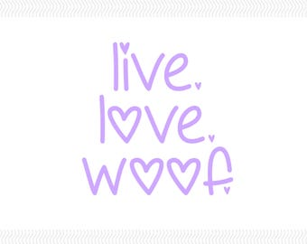 Live. Love. Woof Decal | Dog Mom Decal | Dog Decal | Pet Decal | Fur mom Decal | Dog Owner Decal | I Love My Dog Decal |