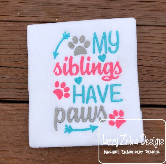 My siblings have paws saying embroidery design - dog embroidery design - puppy embroidery design - saying embroidery design - pet rescue