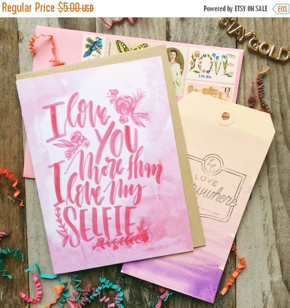 ON SALE Funny valentine's day card for her, I love you more than I love my selfie, selfie pun, punny card, girly pink watercolor, love card