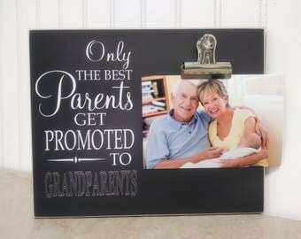 Gift For New Grandparents {Only The Best Parents Promoted To Grandparents}  Picture Frame, Grandparents Day, Baby Reveal, Birth Announcement