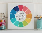 Live a colorful life color wheel wood sign 12x12 inches