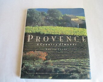 Provence - A Country Almanac Book by Louisa Jones - 1993 - Wonderful Pictures!