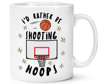 I'd Rather Be Shooting Hoops Basketball 10oz Mug Cup