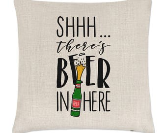 Shhh There's Beer In Here Linen Cushion Cover